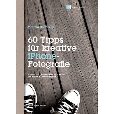 Für weitere Info hier klicken. Artikel: Fotobuch 60 Tipps für kreative iPhone-Fotografie