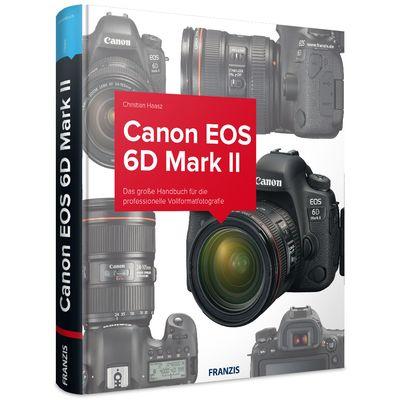 Für weitere Info hier klicken. Artikel: Kamerabuch Canon EOS 6D Mark II