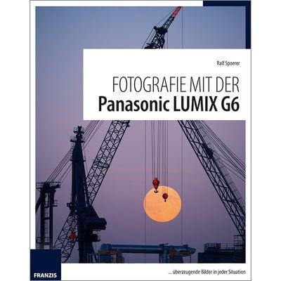 Für weitere Info hier klicken. Artikel: Kamerabuch Fotografie mit der Panasonic LUMIX G6