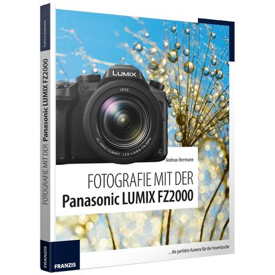 Für weitere Info hier klicken. Artikel: Kamerabuch Fotografie mit der Panasonic LUMIX FZ2000