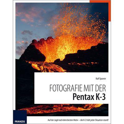 Für weitere Info hier klicken. Artikel: Kamerabuch Fotografie mit der Pentax K3