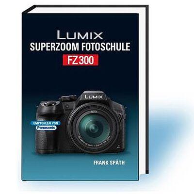 Kamerabuch Lumix Superzoom Fotoschule FZ300 jetztbilligerkaufen
