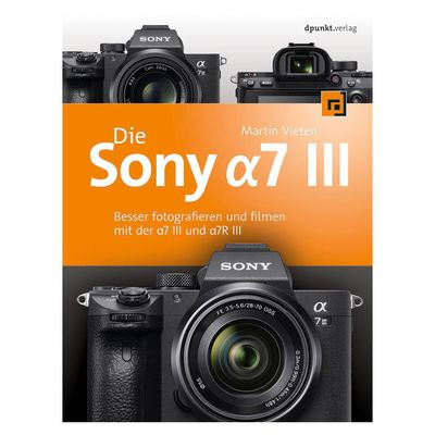 Für weitere Info hier klicken. Artikel: DPUNKT Kamerabuch Die Sony Alpha 7 III