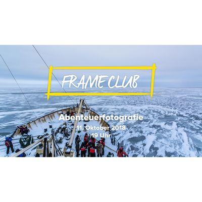 Für weitere Info hier klicken. Artikel: FRAME CLUB Abenteuerfotografie 11.10.18