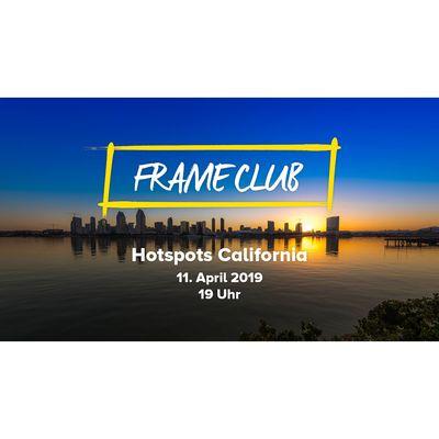 Für weitere Info hier klicken. Artikel: FRAME CLUB Hotspots California 11.04.19