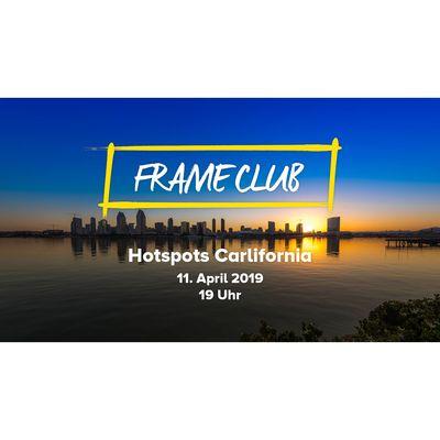 Für weitere Info hier klicken. Artikel: FRAME CLUB Hotspots Carlifornia 11.04.19