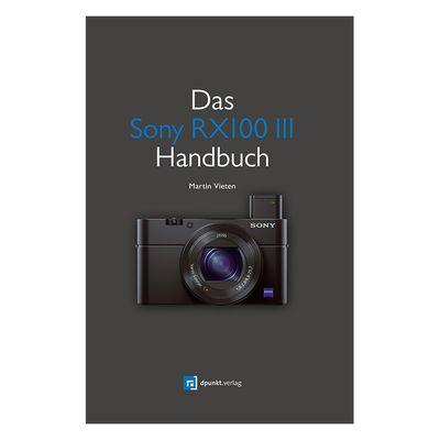 Für weitere Info hier klicken. Artikel: Kamerabuch Das Sony RX100 III Handbuch
