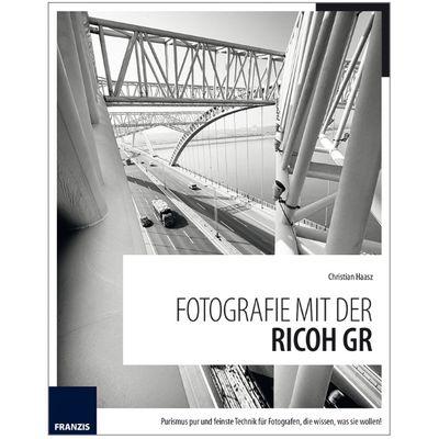 Für weitere Info hier klicken. Artikel: Kamerabuch Fotografie mit der Ricoh GR
