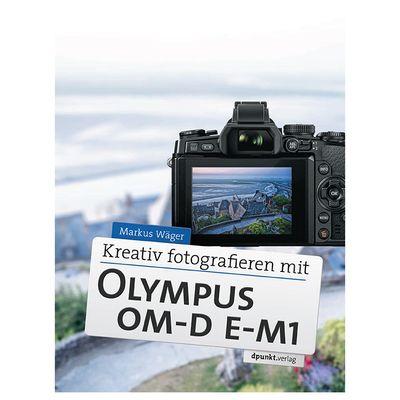 Für weitere Info hier klicken. Artikel: Kamerabuch Kreativ fotografieren mit Olympus OM-D E-M1