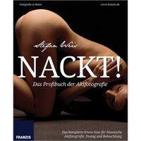 Für weitere Info hier klicken. Artikel: Buch Fotobuch Fotografie al dente - NACKT! Das Profibuch der Aktfotografie