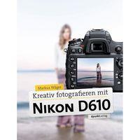 Für weitere Info hier klicken. Artikel: Buch Kamerabuch Kreativ fotografieren mit Nikon D610