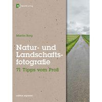 Für weitere Info hier klicken. Artikel: Natur- und Landschaftsfotografie - 71 Tipps vom Profi
