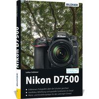Für weitere Info hier klicken. Artikel: Buch Nikon D7500 - Für bessere Fotos von Anfang an!