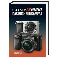 Für weitere Info hier klicken. Artikel: Buch POS-Kamerabuch Sony Alpha 6000