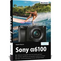 Für weitere Info hier klicken. Artikel: Sony Alpha 6100 - Für bessere Fotos von Anfang an