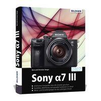 Für weitere Info hier klicken. Artikel: Sony Alpha 7 III - Für bessere Fotos von Anfang an!