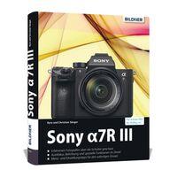 Für weitere Info hier klicken. Artikel: Buch Sony Alpha 7R III - Für bessere Fotos von Anfang an!