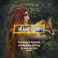 Für weitere Info hier klicken. Artikel: FRAME CLUB Fantasy & Portrait Fotografie mit Natalia Le Fay 19.09.19