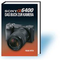 Für weitere Info hier klicken. Artikel: Kamerabuch Sony Alpha 6400