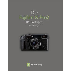 Für weitere Info hier klicken. Artikel: Kamerabuch Fujifilm X-Pro 2 - 111 Profitipps