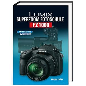 Für weitere Info hier klicken. Artikel: Buch POS Kamerabuch Lumix Superzoom Fotoschule FZ1000