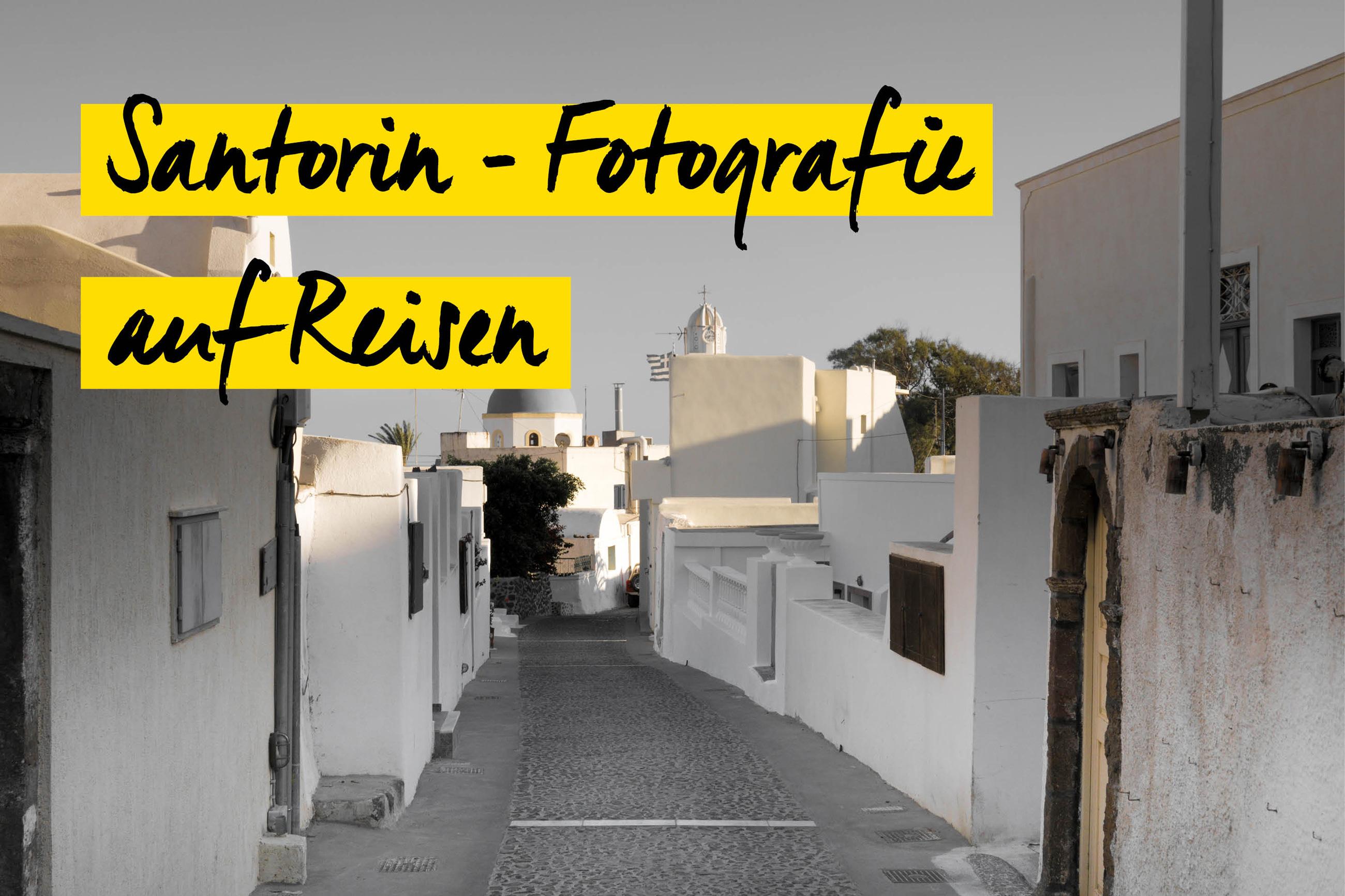 Fotografieren auf Santorin