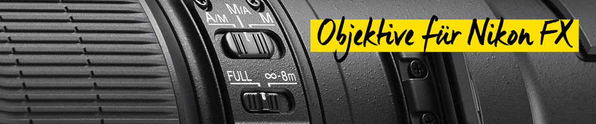 Objektive für Nikon FX