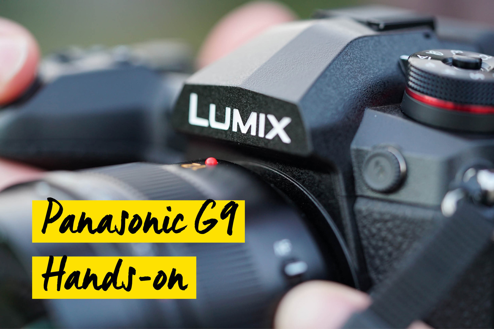 Panasonic G9 - Hands-on
