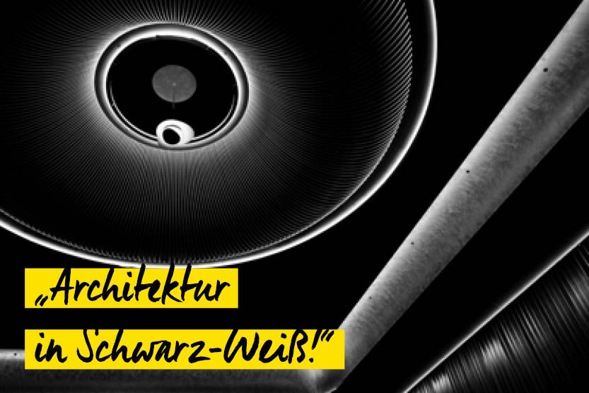 Schnappschuss: Fotowettbewerb Architektur in Schwarz Weiß