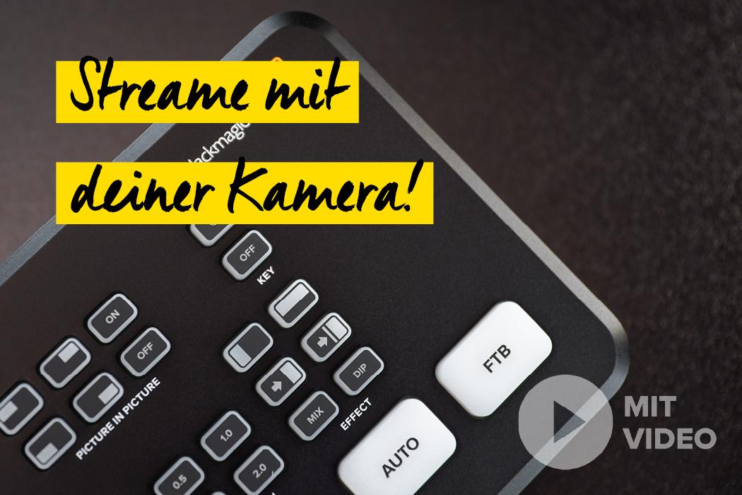 So einfach ist Livestreaming mit deiner Foto Kamer