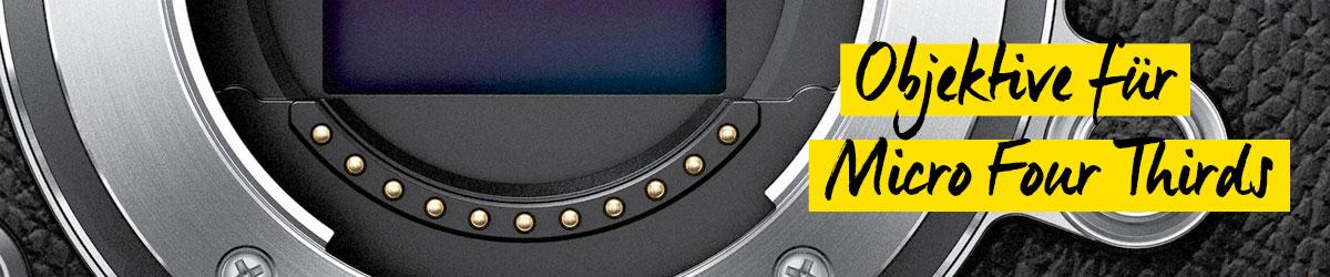 Objektive für Micro Four Thirds von Olympus und Panasonic