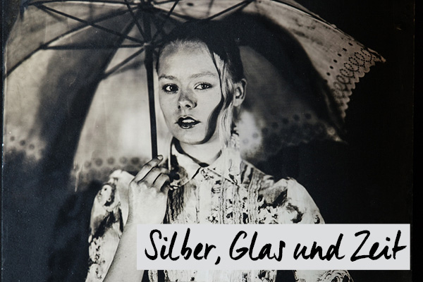 Silber, Glas und Zeit - Ambrotypie
